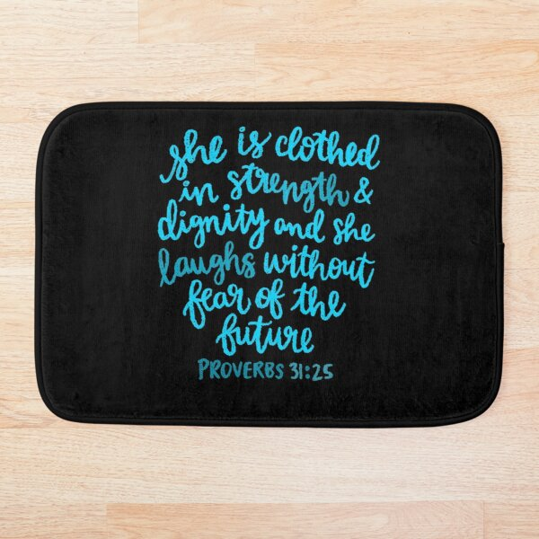 She is clothed in strength and dignity Bath Mat
