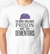 The Worst Thing About Prison was the Dementors T-Shirt