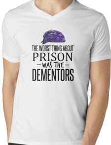 The Worst Thing About Prison was the Dementors Mens V-Neck T-Shirt