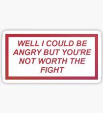 Worth the fight Sticker