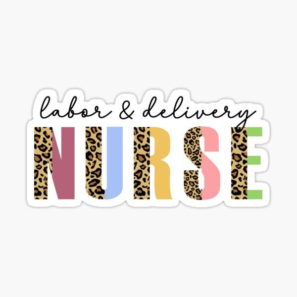 Labor And Delivery Nurse Sticker