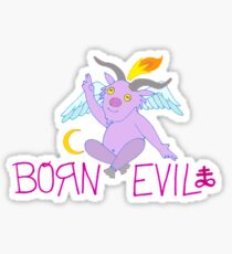BORN EVIL Sticker