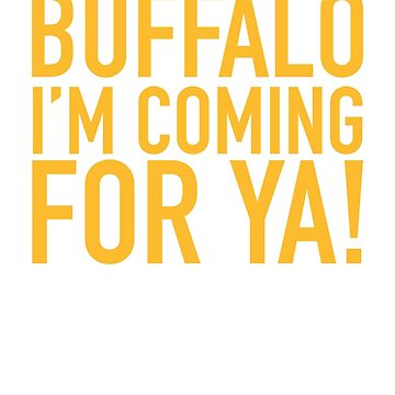 Buffalo - I'M COMING FOR YA - GOLD by NEXTLEGEND