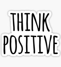 Think Positive Motivational Typography Quote Sticker