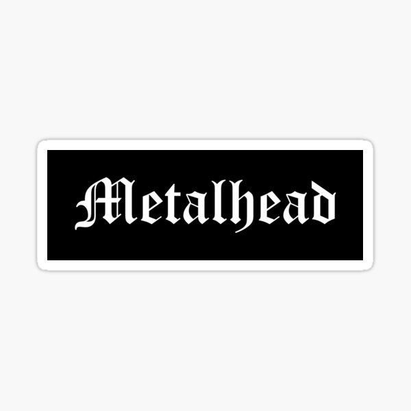 Metalhead Art Shirt, Sticker, Accessories Sticker