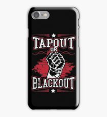 tapout or blackout iPhone Case/Skin
