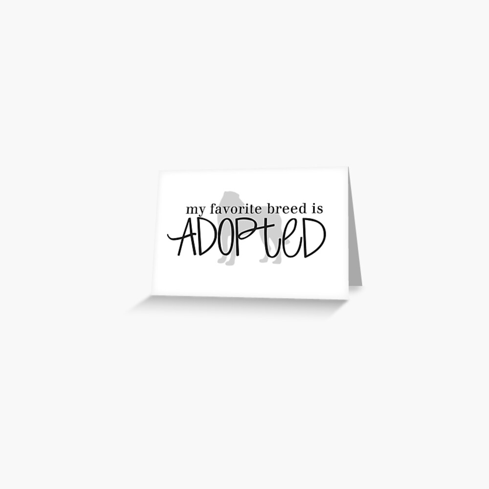 my favorite breed is ADOPTED (dog 1) Greeting Card