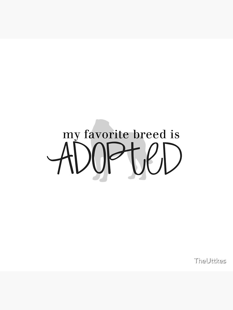 my favorite breed is ADOPTED (dog 1) by TheUttkes