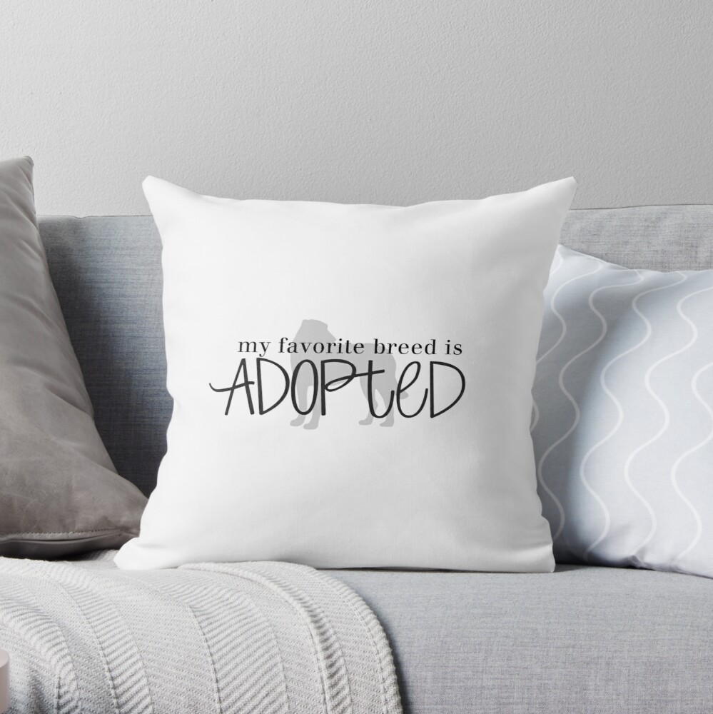 my favorite breed is ADOPTED (dog 1) Throw Pillow