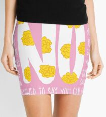 It's OK to say NO  Mini Skirt