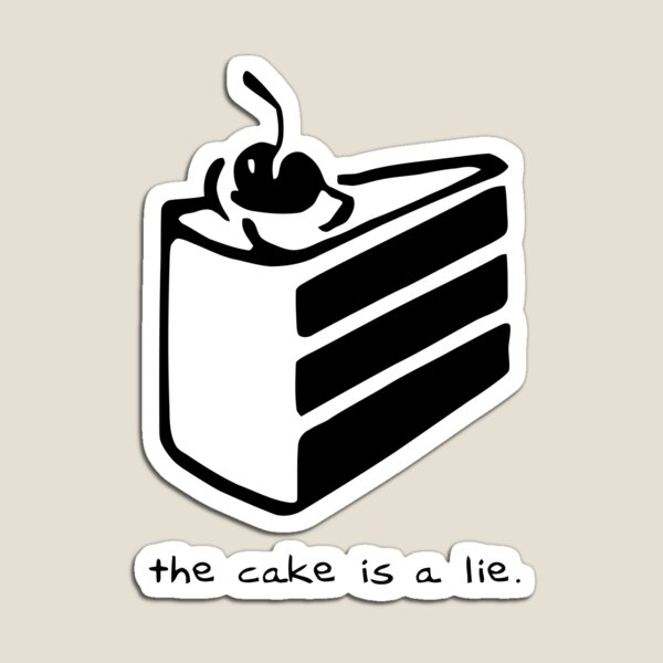 The Cake is a Lie Magnet