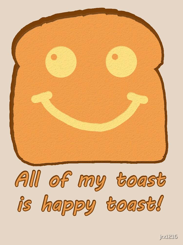 Happy Toast by jrx1216