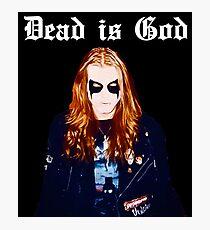 Dead is God, Mayhem Death Metal Photographic Print