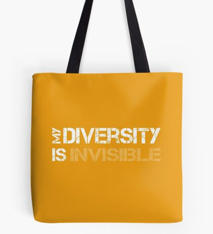 My Diversity is Invisible Tote Bag