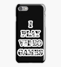 I play video games - in white iPhone Case/Skin