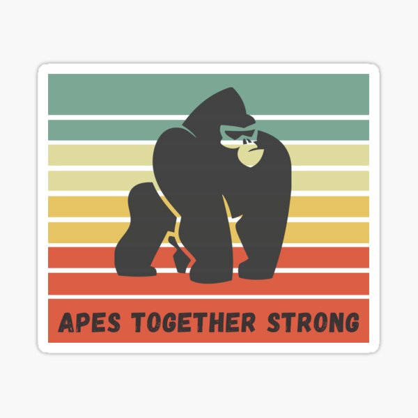 APES TOGETHER STRONG Sticker