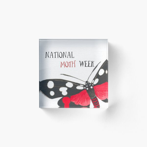 national moth week Acrylic Block