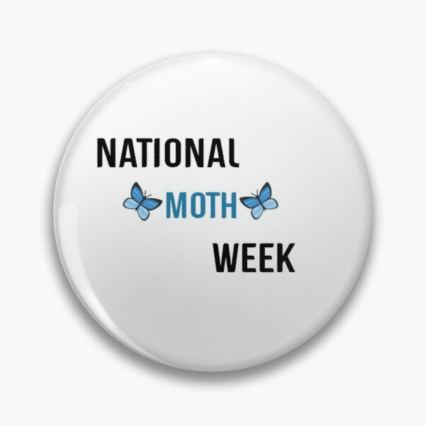 NATIONAL MOTH WEEK Pin