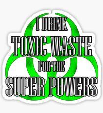 Toxic Waste = Super Powers Sticker