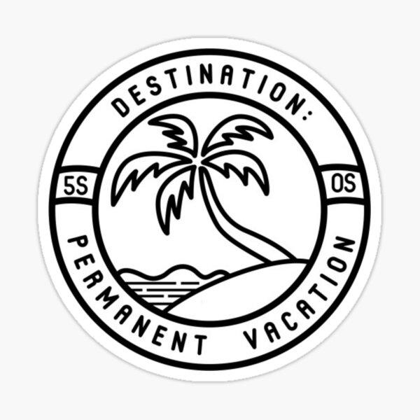 permanent vacation  Sticker