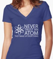 never trust an atom funny science Women's Fitted V-Neck T-Shirt