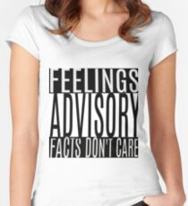 Feelings Advisory - Facts Don't Care Women's Fitted Scoop T-Shirt