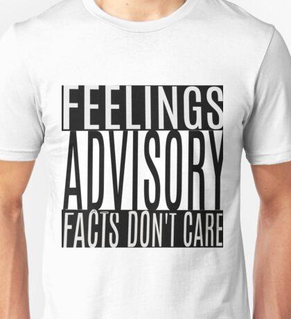 Feelings Advisory - Facts Don't Care Unisex T-Shirt