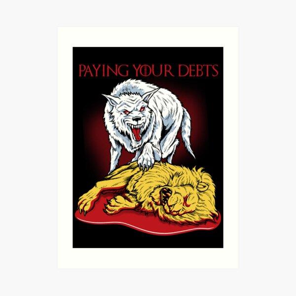 Paying Your Debts Art Print