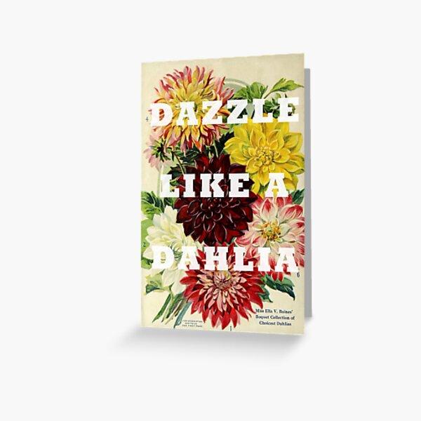 Dazzle Like A Dahlia with Vintage Botanical Print Greeting Card