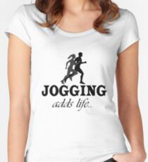 Jogging Adds Life Fitted Scoop T-Shirt