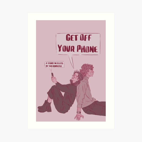 get off your phone Art Print