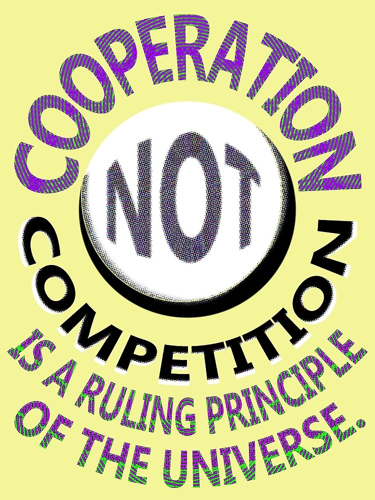 COOPERATION not Competition by QuantumShift