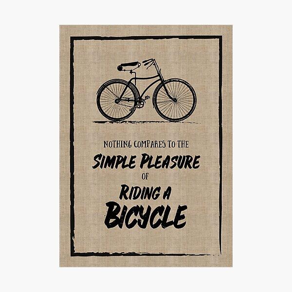 Vintage Bike Grunge Simple Pleasure Riding Quote Photographic Print