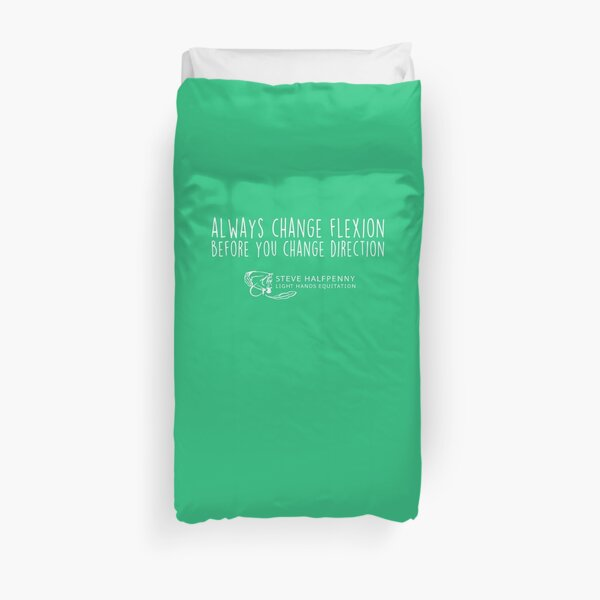 Always change flexion before you change direction t-shirt Duvet Cover