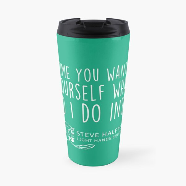 Every time you want to pull ask yourself what else could I do instead? t-shirt Travel Mug