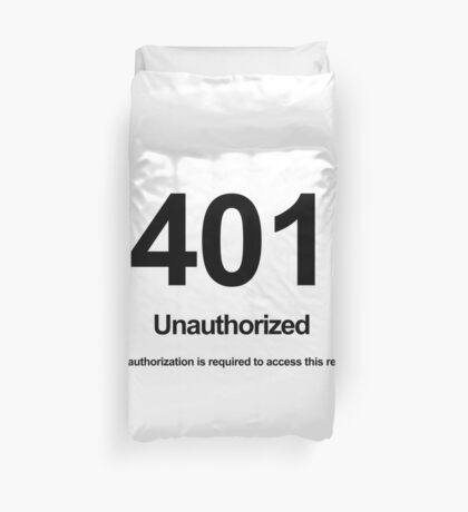 401 Unauthorized Proper authorization is required to access this resource! Duvet Cover