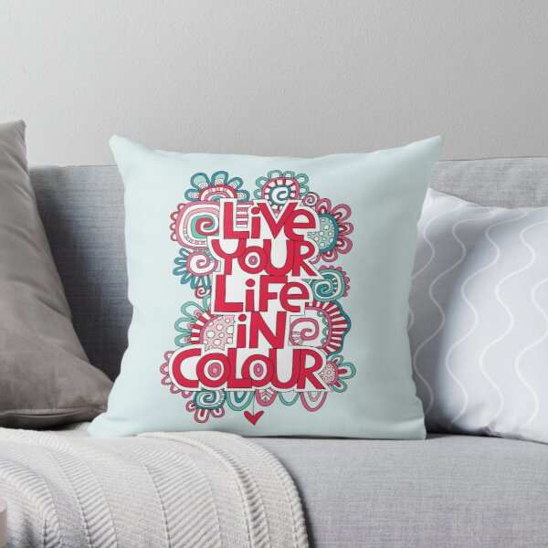 Live Your Life in Colour Throw Pillow