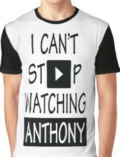 I Can't Stop Watching Anthony Graphic T-Shirt