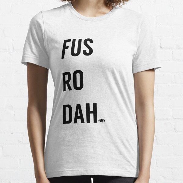 Fus Ro Dah Essential T-Shirt