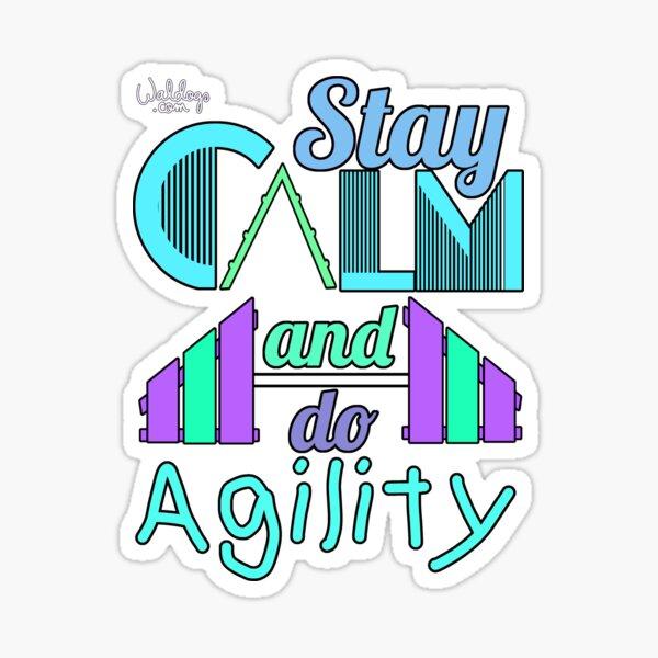 Stay Calm Agility Sticker