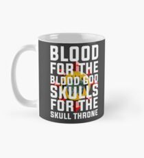 Blood for the Blood God, Skulls for the Skull Throne Mug