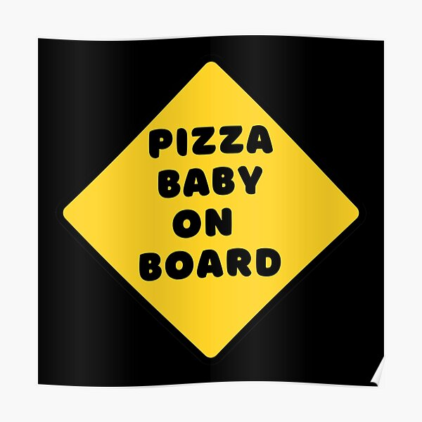 Pizza Baby on Board Poster