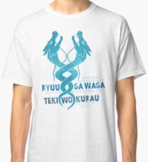 Ryuu ga waga teki wo kurau Classic T-Shirt