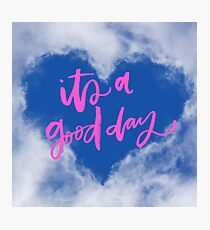 It's a good day! Photographic Print