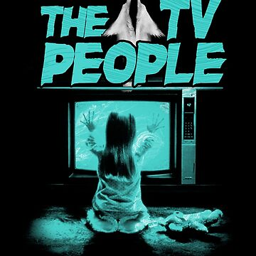The TV People by theycutthepower
