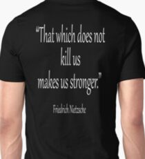 """KILL, DEATH; Friedrich, Nietzsche, """"That which does not kill us, makes us stronger."""" White on Black Unisex T-Shirt"""