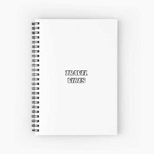 Travel vibes  Spiral Notebook