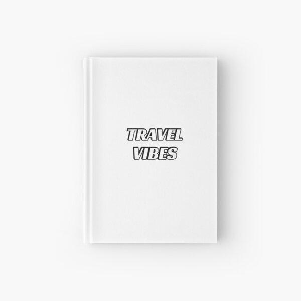 Travel vibes  Hardcover Journal