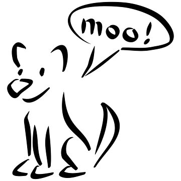 Dog says moo! by spruchmixer