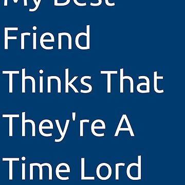 Thinks That They're a Time Lord by GraceHelen